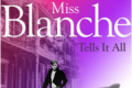 Miss Blanche Tells It All Tickets - New York City