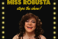 Miss Robusta Stops the Show Tickets - Off-Off-Broadway