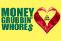 Money Grubbin' Whores Tickets - New York City