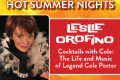 "MTC's Hot Summer Nights Presents Leslie Orofino: ""Cocktails with Cole: The Life and Music of Legend Cole Porter"" Tickets - Connecticut"