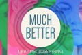 Much Better: a new play by Elisabeth Frankel Tickets - Seattle