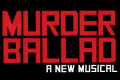 Murder Ballad Tickets - Massachusetts