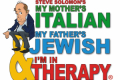 My Mother's Italian, My Father's Jewish and I'm in Therapy Tickets - South Jersey