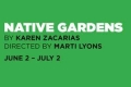 Native Gardens Tickets - Chicago