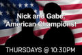 Nick and Gabe: American Champions Tickets - Chicago