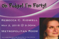 Oh Fudge! I'm Forty!:  Rebecca C. Kidwell Tickets - New York City