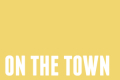 On the Town Tickets - Boston