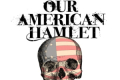 Our American Hamlet Tickets - Boston