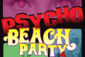 Psycho Beach Party Tickets - Los Angeles