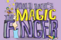 Roald Dahl's The Magic Finger Tickets - California