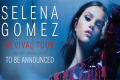 Selena Gomez: Revival Tour Tickets - North Jersey