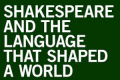 Shakespeare and the Language That Shaped the World Tickets - New York