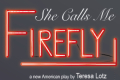She Calls Me Firefly Tickets - Off-Off-Broadway