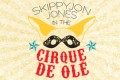Skippyjon Jones in the Cirque de Ole Tickets - Chicago