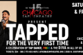 Tapped for the Very First Time Tickets - Chicago