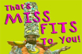 That's MISS FITS, to YOU! Tickets - New York