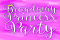 The Broadway Princess Party Tickets - New York City