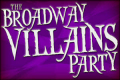 The Broadway Villains Party Tickets - New York City