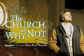 The Church of Why Not Tickets - New York City