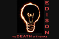 The Death of Thomas Edison Tickets - New York