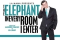 The Elephant in Every Room I Enter Tickets - New York