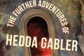 The Further Adventures of Hedda Gabler Tickets - San Francisco