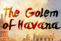 The Golem of Havana Tickets - New York