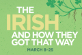 The Irish and How They Got That Way Tickets - Boston