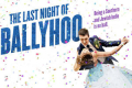 The Last Night of Ballyhoo Tickets - Long Island