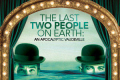 The Last Two People on Earth: An Apocalyptic Vaudeville Tickets - New York