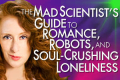 The Mad Scientist's Guide to Romance, Robots and Soul-Crushing Loneliness Tickets - New York