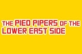The Pied Pipers of the Lower East Side Tickets - Los Angeles