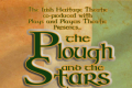 The Plough and The Stars Tickets - Philadelphia