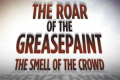 The Roar of the Greasepaint - The Smell of the Crowd Tickets - New Haven