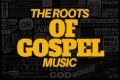 The Roots of Gospel Music! Tickets - New York City
