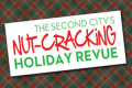 The Second City's Nut-Cracking Holiday Revue Tickets - Illinois