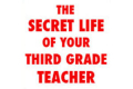The Secret Life of Your Third Grade Teacher Tickets - Off-Off-Broadway