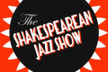 The Shakespearean Jazz Show Tickets - New York City