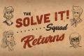The Solve It Squad Returns! Tickets - Los Angeles