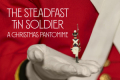 The Steadfast Tin Soldier: A Christmas Pantomime Tickets - Chicago