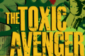 THE TOXIC AVENGER Musical Tickets - San Francisco