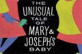 The Unusual Tale of Mary & Joseph's Baby Tickets - New York