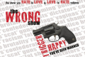 The Wrong Show: Trigger Happy Tickets - California