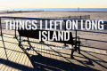 Things I Left On Long Island Tickets - New York City