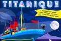 Titanique Tickets - Los Angeles
