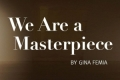 We Are a Masterpiece Tickets - New York City