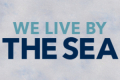 We Live by the Sea Tickets - New York City