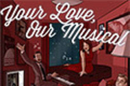 Your Love, Our Musical! Tickets - New York
