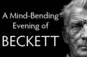 A Mind-Bending Evening of Beckett
