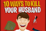 10 Ways to Kill Your Husband